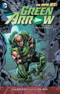 Green Arrow, Vol. 2: Triple Threat - Harvey Tolibao,Ann Nocenti