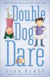 Double Dog Dare - Lisa Graff