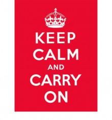 Keep Calm and Carry On - Ebury Publishing