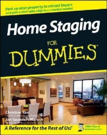 Home Staging for Dummies - Christine Rae, Jan Saunders Maresh