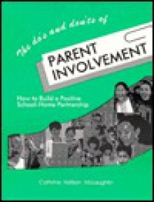 The Do's and Don'ts of Parent Involvement: How to Build a Positive School-Home Partnership - Dianne Schilling