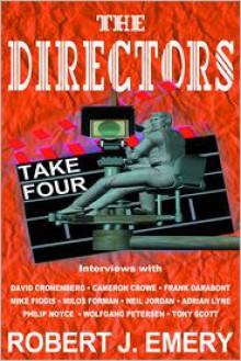 The Directors: Take Four - Robert J. Emery, David Cronenberg, George Lucas, Cameron Crowe, Mike Figgis, Frank Darabont, Adrian Lyne, Tony Scott, Phillip Noyce