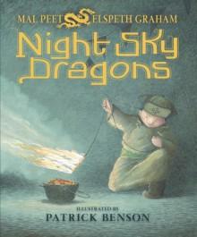 Night Sky Dragons - Mal Peet, Elspeth Graham, Patrick Benson