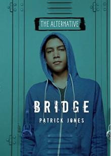 Bridge (The Alternative) - Patrick Jones