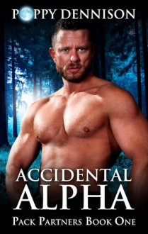 Accidental Alpha (Pack Partners) - Poppy Dennison