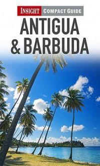 Antigua & Barbuda (Insight Compact Guides) - Insight Guides