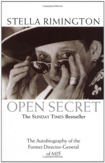 Open Secret: The Autobiography of the Former Director-General of MI5 - Stella Rimington