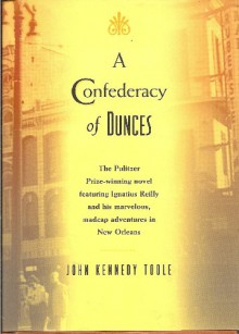 A Confederacy of Dunces - John Kennedy Toole, Walker Percy