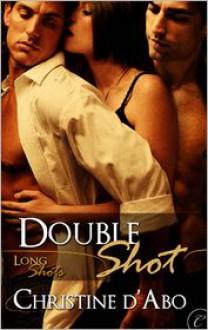 Double Shot - Christine d'Abo