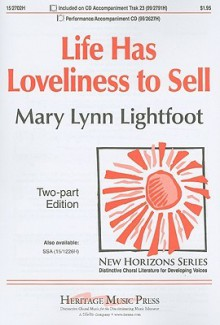 Life Has Loveliness to Sell: Two-Part Edition - Mary Lynn Lightfoot