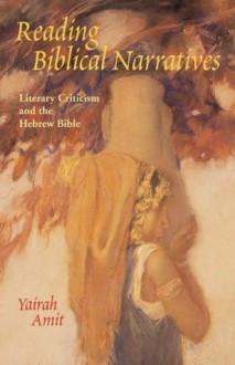 Reading Biblical Narratives - Yairah Amit