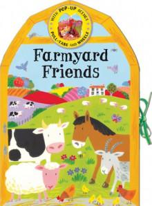 Farmyard Friends - Emily Bolam