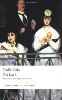 Pot Luck (Les Rougon-Macquart, #10) - Brian Nelson, Émile Zola