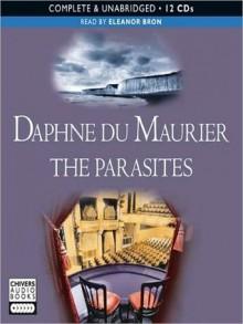 The Parasites (MP3 Book) - Daphne DuMaurier, Eleanor Bron