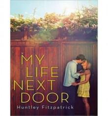 { MY LIFE NEXT DOOR - IPS } By Fitzpatrick, Huntley ( Author ) [ Mar - 2013 ] [ MP3 CD ] - Huntley Fitzpatrick
