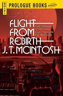 Flight from Rebirth - J.T. McIntosh, James Murdoch MacGregor