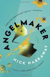 Angelmaker (Vintage Contemporaries) - Nick Harkaway