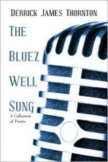 The Bluez Well Sung - Derrick Thornton