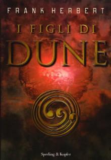 I figli di Dune - Frank Herbert, Giampaolo Cossato, Sandro Sandrelli