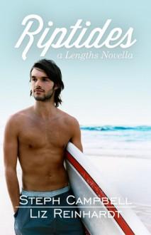 Riptides: A Lengths Novella - Steph Campbell, Liz Reinhardt