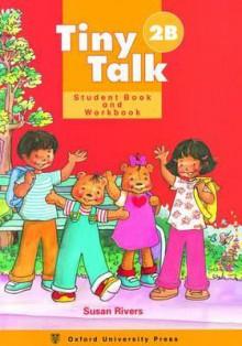 Tiny Talk 2b Student Book & Workbook - Rivers