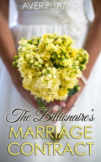 The Billionaire's Marriage Contract - Avery James