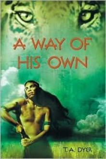 A Way of His Own - Thomas A. Dyer, Thomas A. Dyer