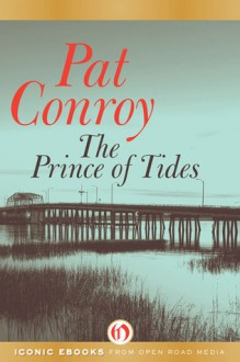 The Prince of Tides - Pat Conroy