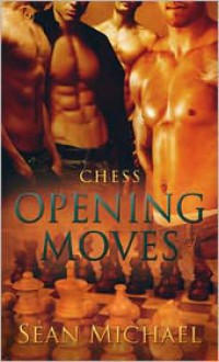 Opening Moves - Sean Michael