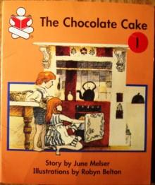 The Chocolate Cake - June Melser, Robyn Belton