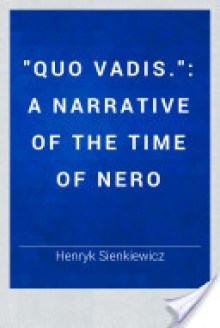 """Quo Vadis."" - 'Henryk Sienkiewicz'"