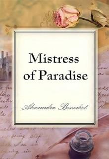 Mistress of Paradise - Alexandra Benedict