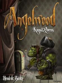 ANGELWOOD. KINGS & QUEENS - Hendrik Birke