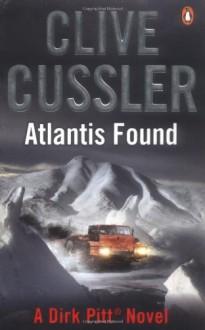 Atlantis Found (A Dirk Pitt Novel) - Clive Cussler