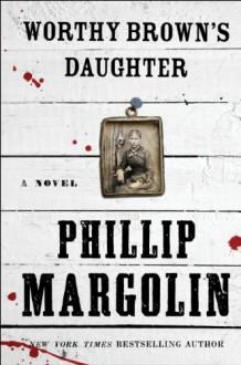 Worthy Brown's Daughter - Phillip Margolin
