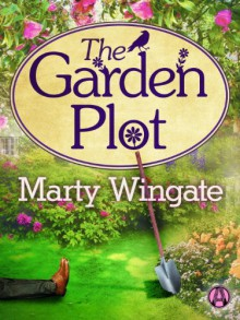 The Garden Plot - Marty Wingate