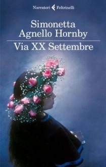 Via XX Settembre - Simonetta Agnello Hornby