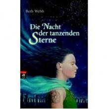 Die Nacht der tanzenden Sterne - Beth Webb, Ursula Höfker