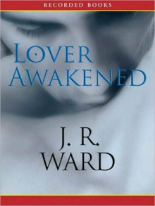 Lover Awakened (Black Dagger Brotherhood Series #3) - J.R. Ward, Jim Frangione