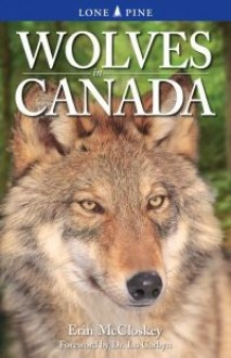 Wolves in Canada - Erin McCloskey, Lu Carbyn