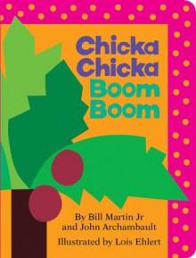 Chicka Chicka Boom Boom (Board Book) - Bill Martin Jr.,John Archambault,Lois Ehlert