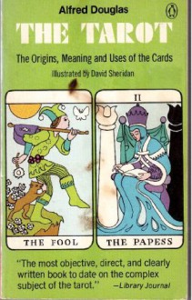 Tarot: The Origins, Meaning and Uses of the Cards - Alfred Douglas