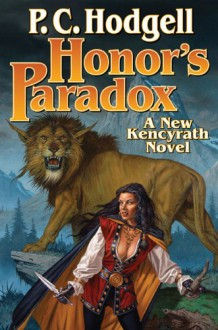 Honor's Paradox (Chronicles of the Kencyrath) - P. C. Hodgell