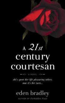 A 21st Century Courtesan - Eden Bradley