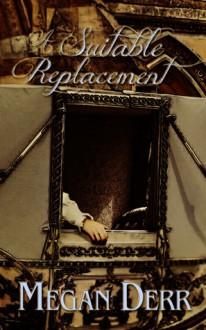 A Suitable Replacement - Megan Derr
