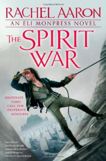 The Spirit War - Rachel Aaron