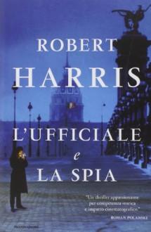 L'ufficiale e la spia - Robert Harris
