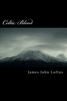 Celtic Blood - James John Loftus