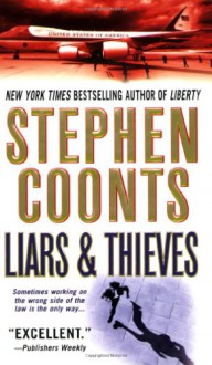 Liars & Thieves - Stephen Coonts