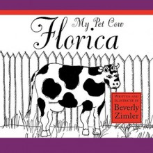 My Pet Cow Florica - Beverly Zimler